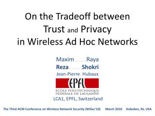 On the Tradeoff between Trust and Privacy in Wireless Ad Hoc Networks