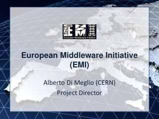 European Middleware Initiative (EMI)