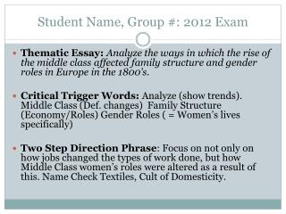 Student Name, Group #: 2012 Exam
