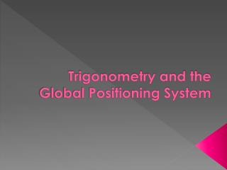 Trigonometry and the Global Positioning System