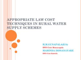 APPROPRIATE LAW COST TECHNIQUES IN RURAL WATER SUPPLY SCHEMES