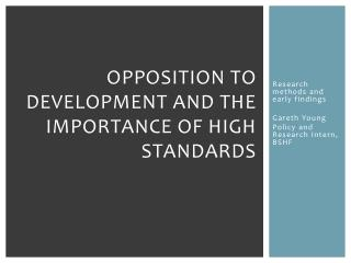 Opposition to development and the importance of high standards