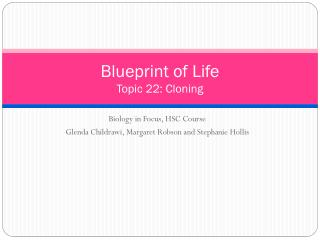 Blueprint of Life Topic  22: Cloning