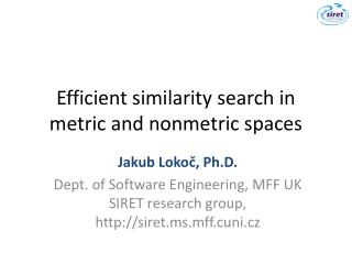 E fficient similarity  search in  metric and nonmetric spaces