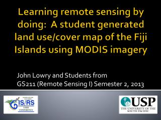 John Lowry and Students from  GS211  (Remote Sensing I) Semester 2, 2013