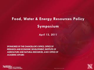 Food, Water & Energy Resources  Policy  Symposium April 13, 2011