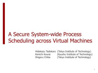 A Secure System-wide Process Scheduling across Virtual Machines