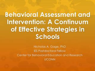 Behavioral Assessment and Intervention: A Continuum of Effective Strategies in Schools