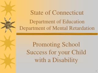 State of Connecticut  Department of Education Department of Mental Retardation