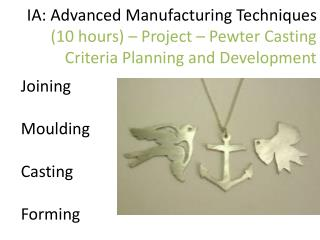 Joining Moulding Casting Forming