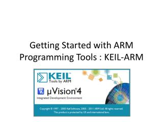 Getting Started with ARM Programming Tools : KEIL-ARM