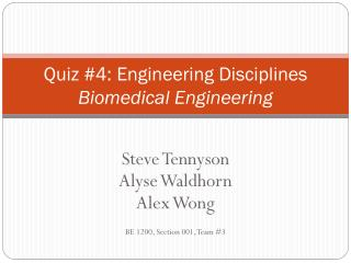 Quiz #4: Engineering Disciplines Biomedical Engineering