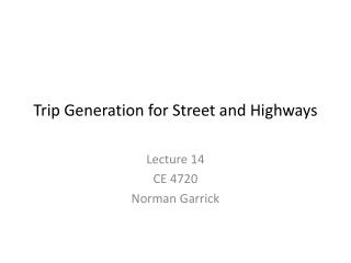 Trip Generation for Street and Highways