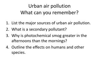 Urban air pollution What can you remember?