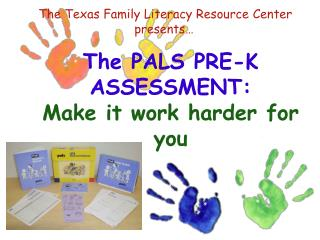 The PALS PRE-K ASSESSMENT:  Make it work harder for you