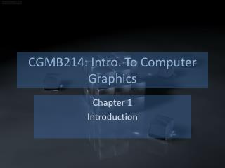 CGMB214: Intro. To Computer Graphics