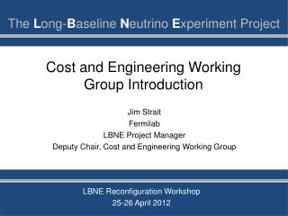 Cost and Engineering Working Group Introduction