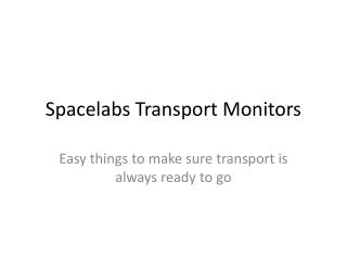 Spacelabs Transport Monitors