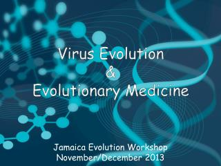 Virus Evolution & Evolutionary Medicine