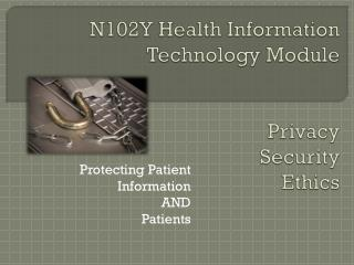 N102Y Health Information Technology Module Privacy  Security  Ethics