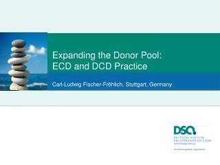 Expanding the Donor  Pool: ECD and DCD Practice