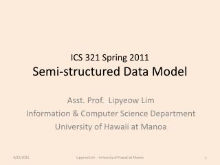 ICS 321  Spring  2011 Semi-structured Data Model