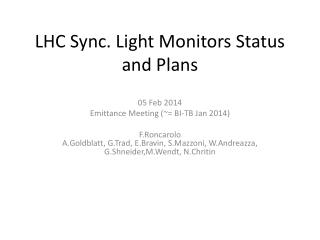 LHC Sync. Light  Monitors Status and Plans