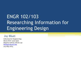 ENGR 102/103 Researching Information for Engineering Design