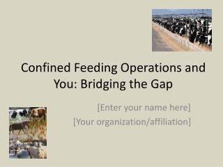 Confined Feeding Operations and You: Bridging the Gap