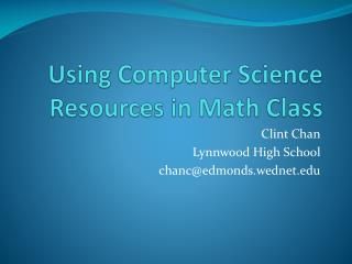 Using Computer Science Resources in Math Class