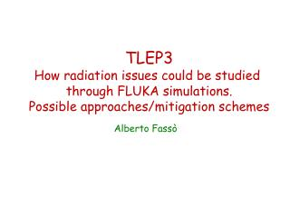 TLEP3 How radiation issues could be studied  through FLUKA simulations.