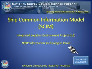 Ship Common Information Model (SCIM) Integrated Logistics Environment Project (ILE)