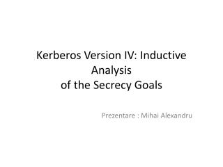 Kerberos Version IV: Inductive Analysis of the Secrecy Goals