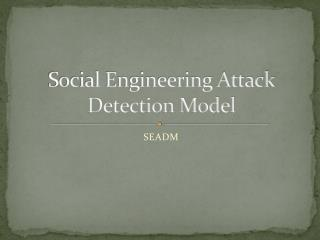 Social Engineering Attack Detection Model
