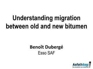 Understanding migration between old and new bitumen