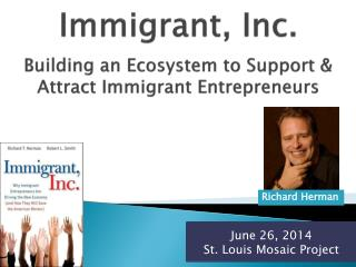 Immigrant, Inc. Building an Ecosystem to Support & Attract Immigrant Entrepreneurs