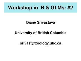 Workshop in  R & GLMs: #2