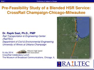 Pre-Feasibility Study of a Blended HSR Service:  CrossRail  Champaign-Chicago-Milwaukee