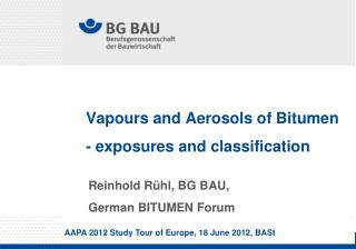 Vapours and Aerosols of Bitumen  -  exposures and classification