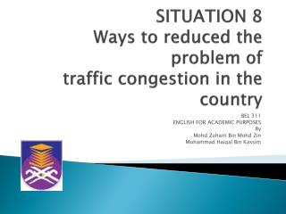 SITUATION 8 Ways  to reduced the problem  of  traffic  congestion in the country