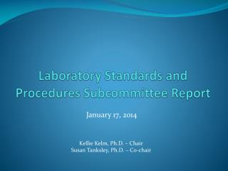 Laboratory Standards and Procedures Subcommittee Report