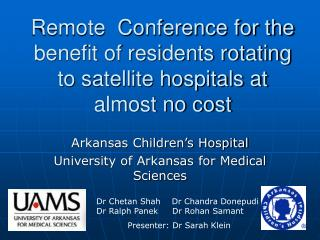 Remote  Conference for the benefit of residents rotating to satellite hospitals at almost no cost