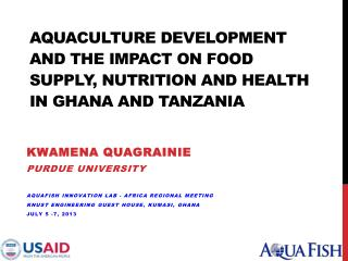 Aquaculture Development and the Impact on Food Supply, Nutrition and Health in Ghana and Tanzania