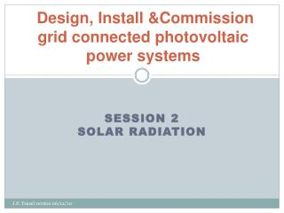 Design, Install &Commission grid connected photovoltaic power systems