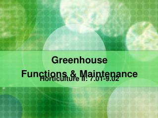 Greenhouse Functions & Maintenance
