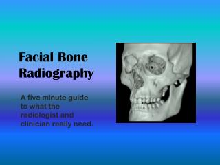 Facial Bone Radiography