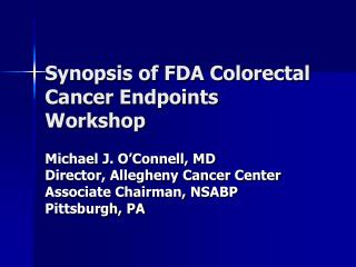 Synopsis of FDA Colorectal Cancer Endpoints                    Workshop