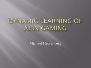 Dynamic Learning of AI in Gaming