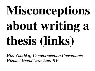 Misconceptions about writing a thesis  (links)