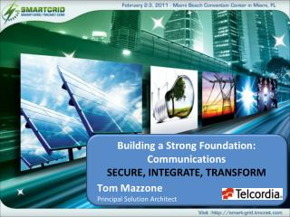 Building a Strong Foundation: Communications SECURE, INTEGRATE, TRANSFORM